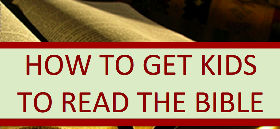 How To Get Kids To Read The Bible Blog Rotation